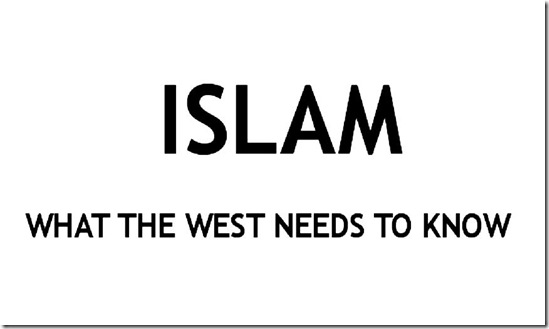 What the West Needs to Know about Islam