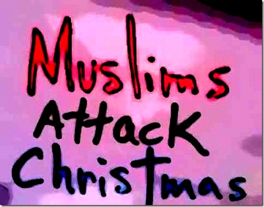 Muslims Attack Christmas