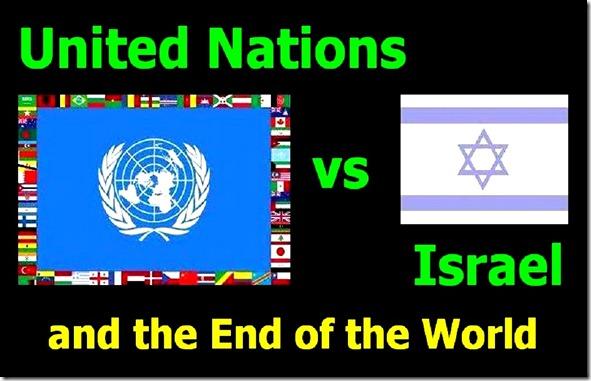 UN vs Israel -  End of World
