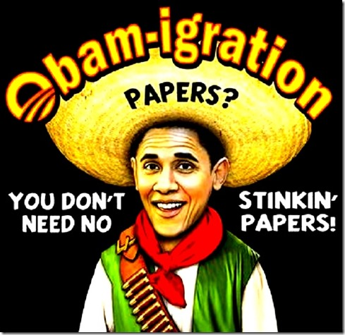 Obam-igration - No Stink'in Papers