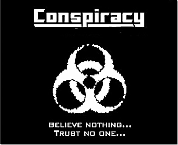 Conspiracy - Believe Nothing Trust No One