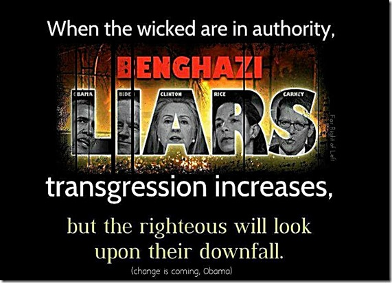 Benghazi Liars- Righteous look upon downfall