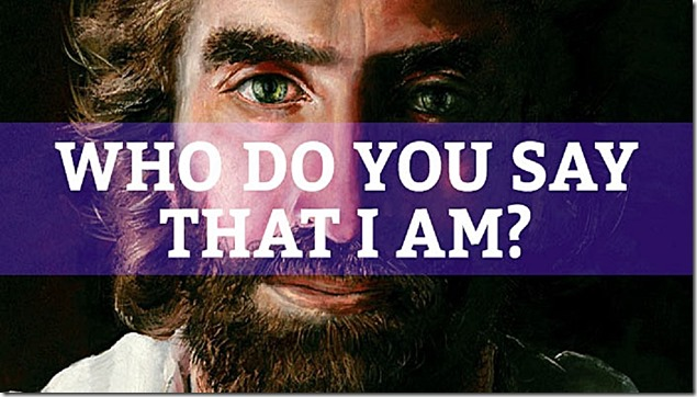 Jesus - Who do you say that I AM