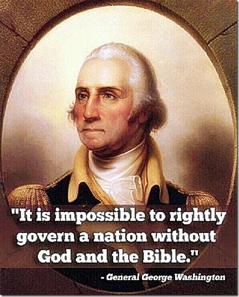 G. Washington- Rightly Govern ONLY with God & Bible