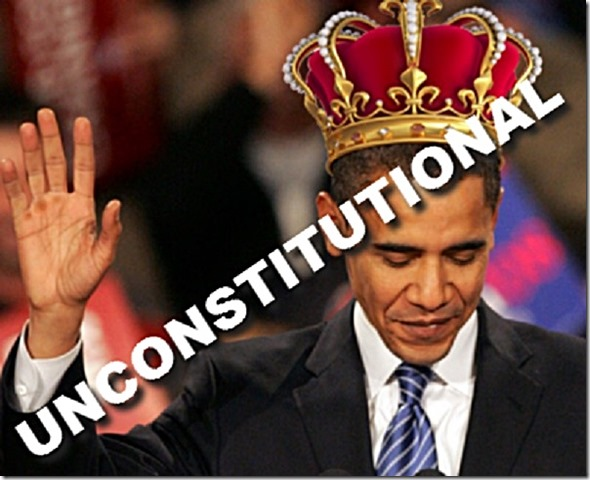 King Obama Unconstitutional