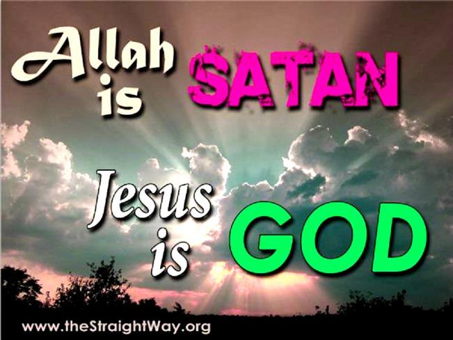 Allah=Satan - Jesus=God