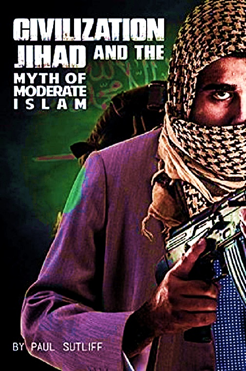 Civilization Jihad and the Myth of Moderate Islam bk jk