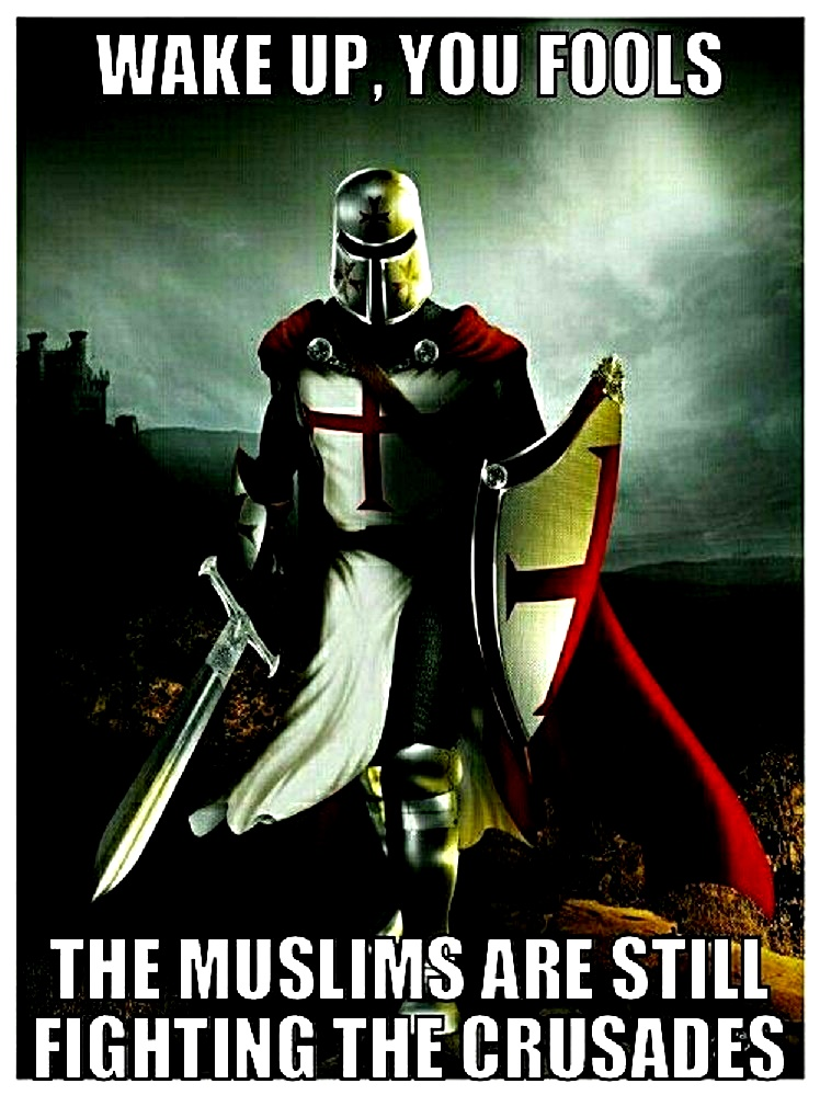 muslim-still-fighting-crusades-wake-up-fools