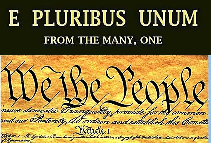 E Pluribus Unum We The People